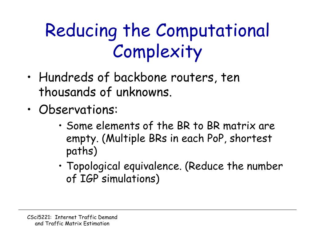 Reducing the Computational Complexity