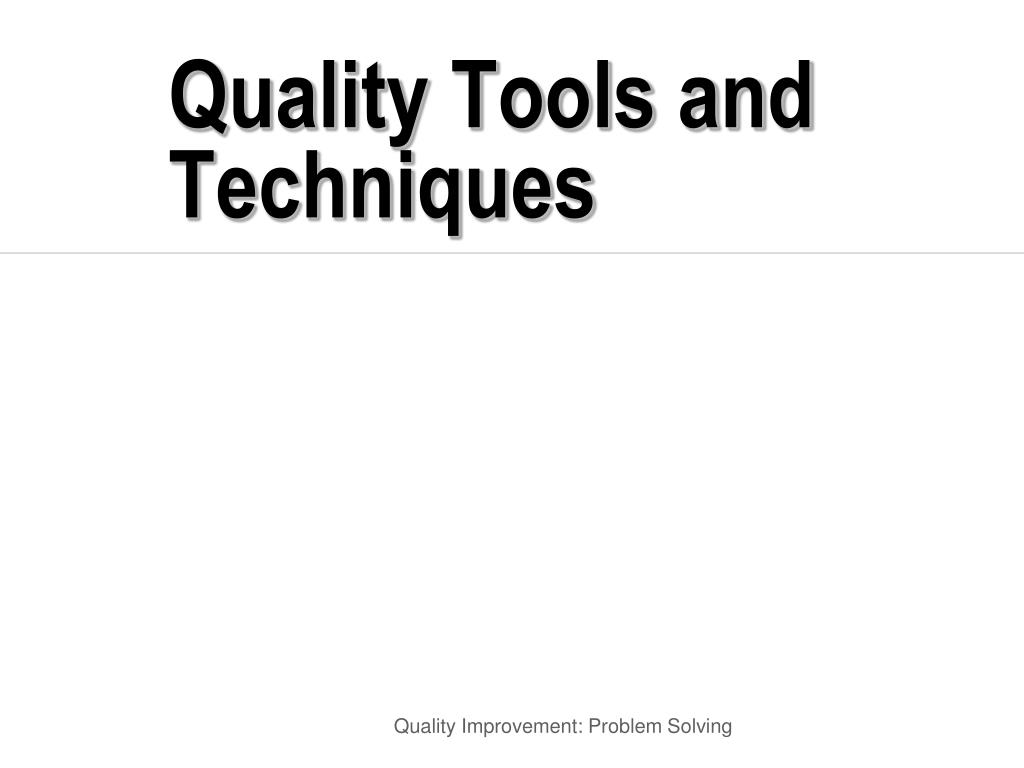 Quality Tools and Techniques