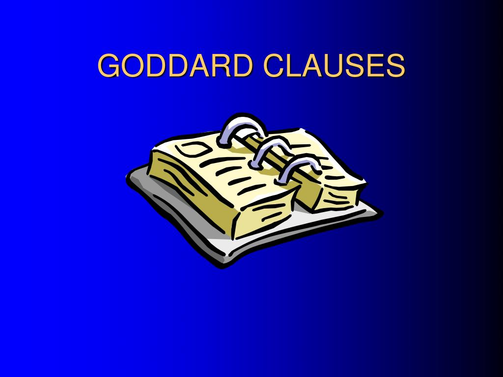 GODDARD CLAUSES