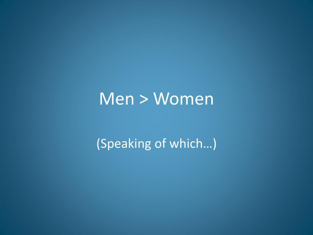 Men > Women
