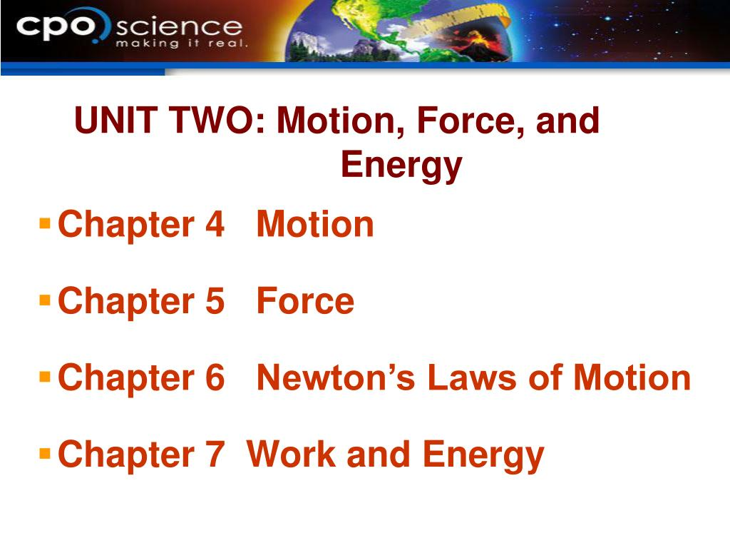 UNIT TWO: Motion, Force, and Energy