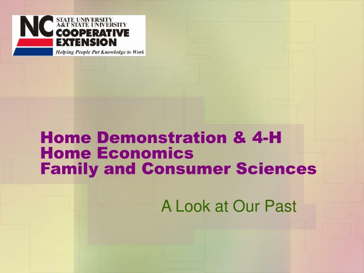 Home demonstration 4 h home economics family and consumer sciences