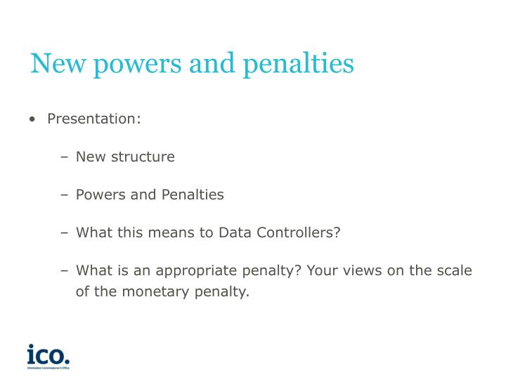 New powers and penalties