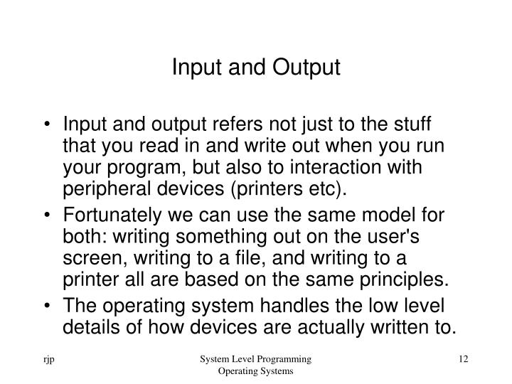 Input and Output