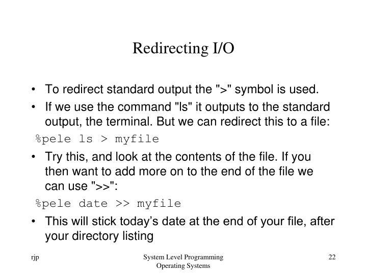 Redirecting I/O