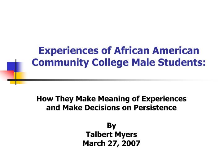 Experiences of african american community college male students