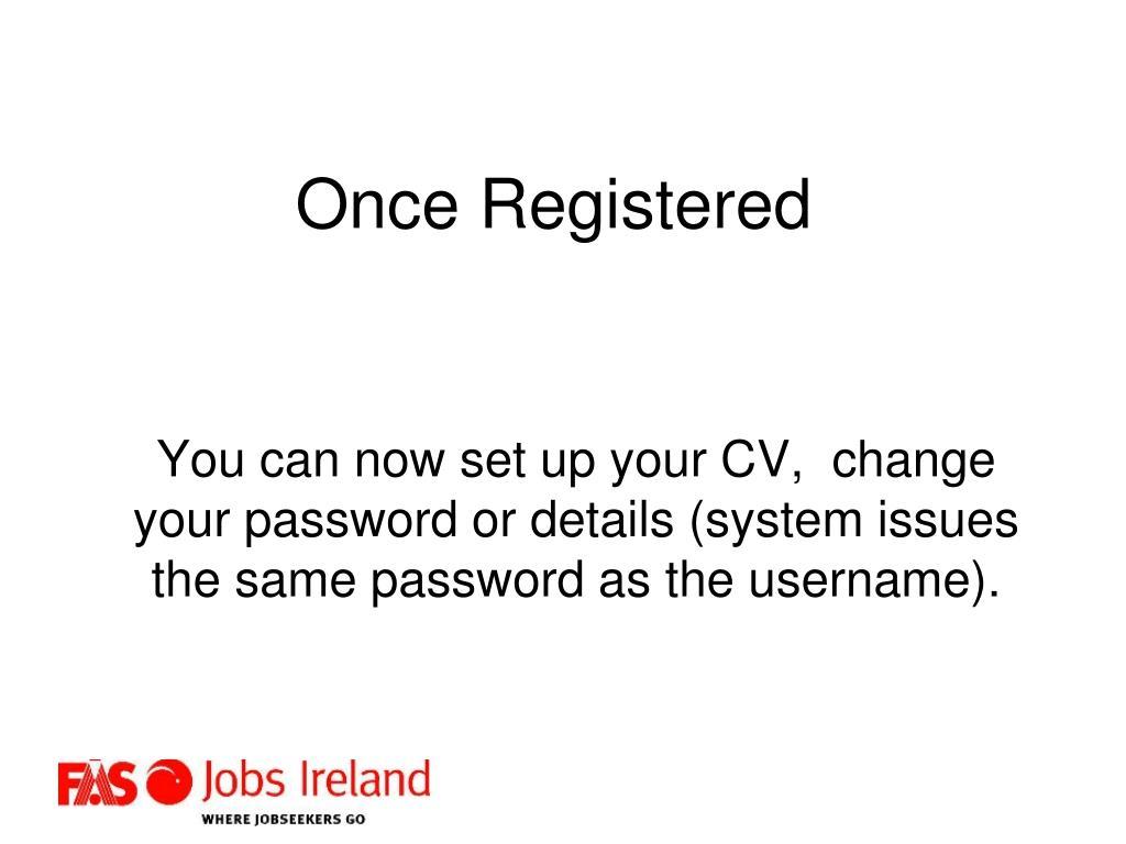 Once Registered