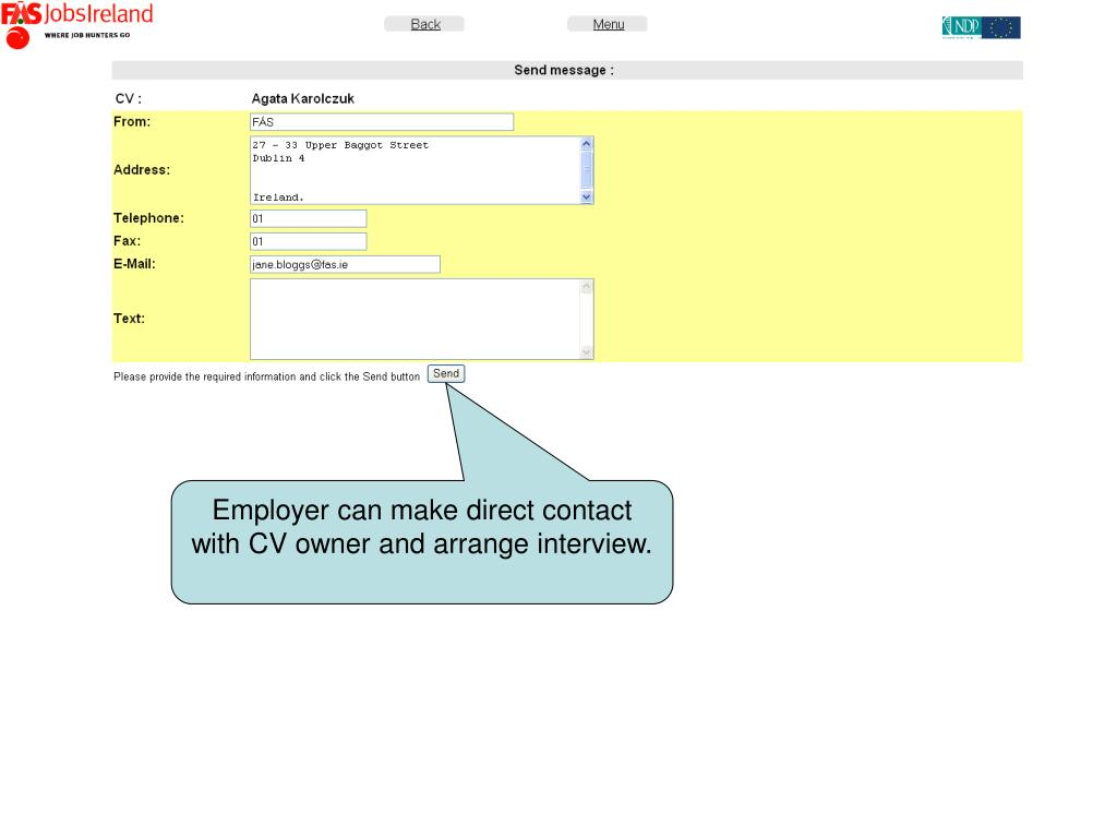 Employer can make direct contact with CV owner and arrange interview.
