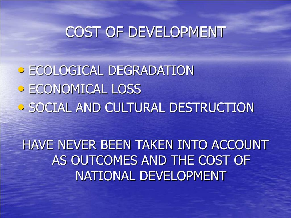 COST OF DEVELOPMENT