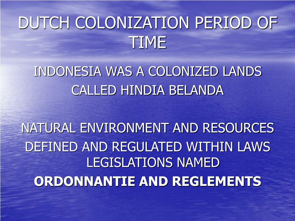 DUTCH COLONIZATION PERIOD OF TIME