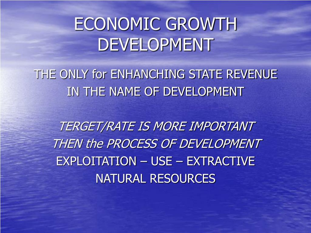 ECONOMIC GROWTH DEVELOPMENT