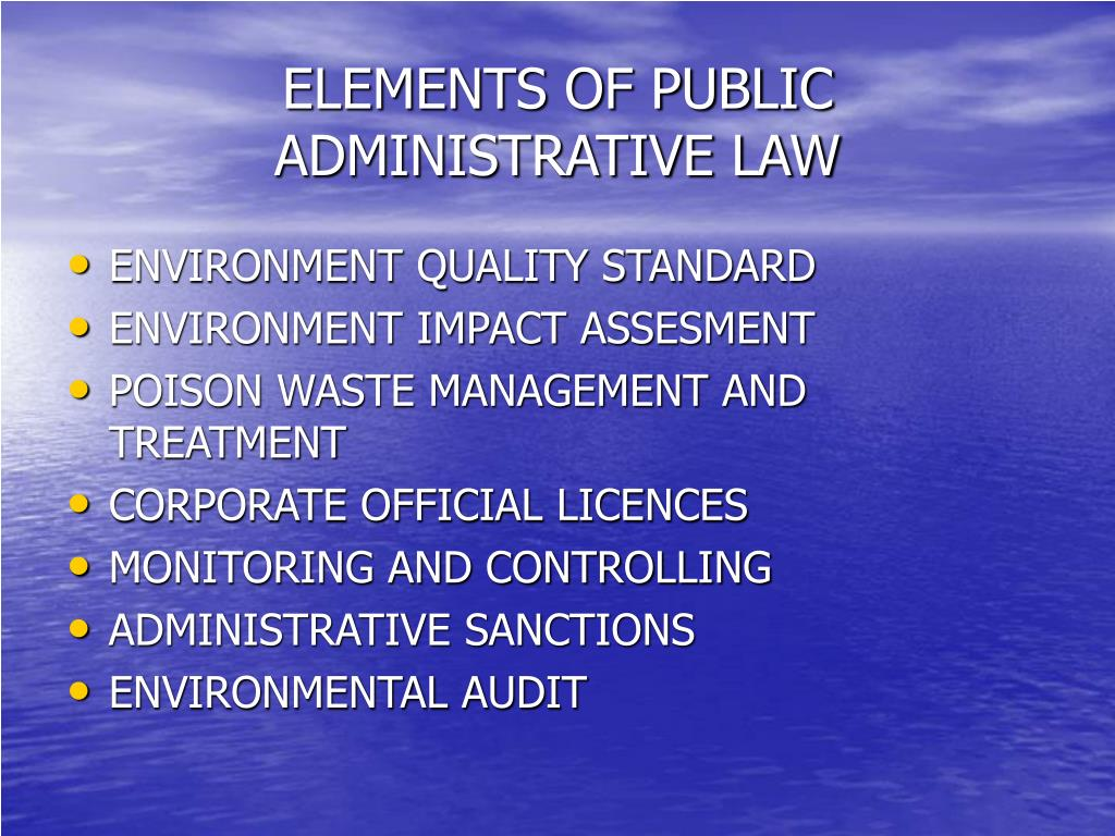 ELEMENTS OF PUBLIC ADMINISTRATIVE LAW