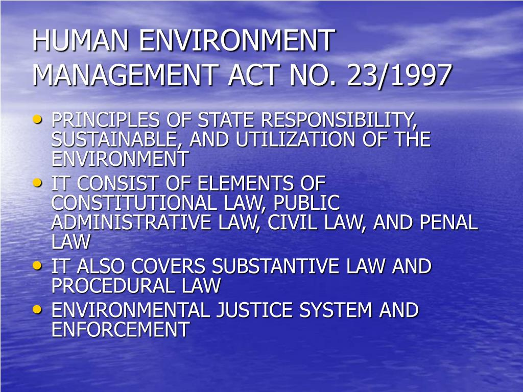 HUMAN ENVIRONMENT MANAGEMENT ACT NO. 23/1997
