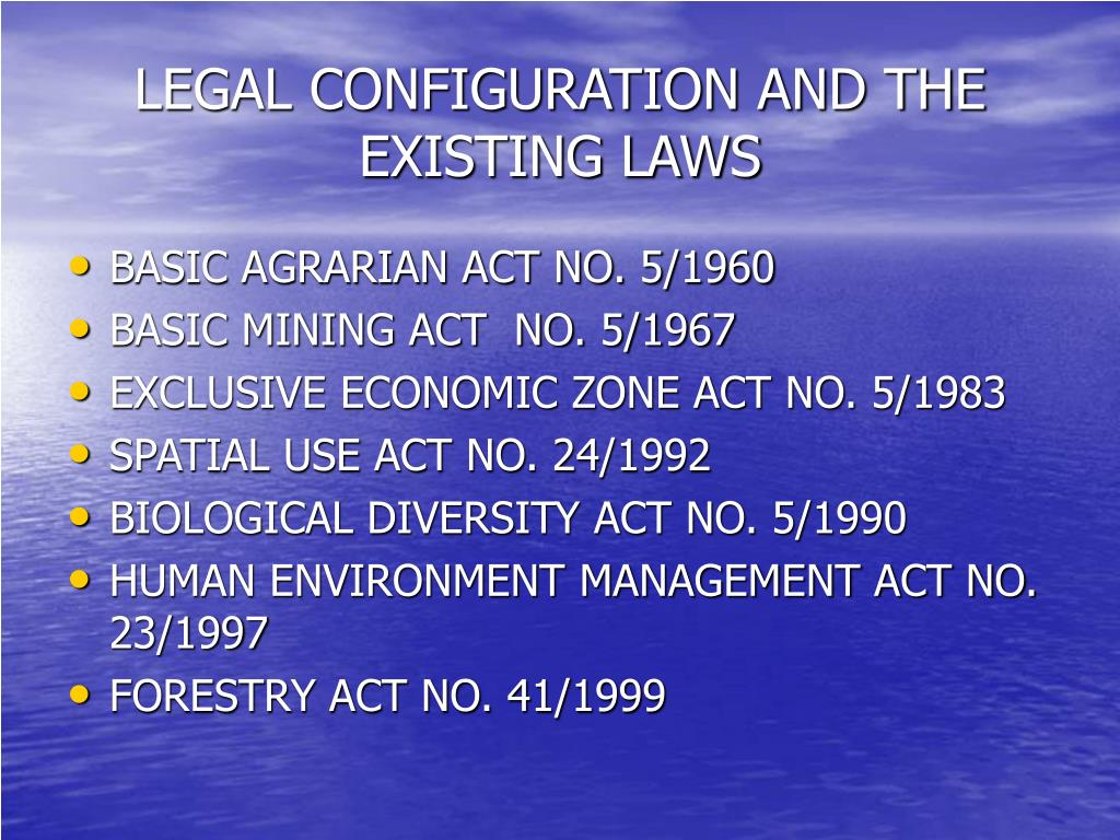 LEGAL CONFIGURATION AND THE EXISTING LAWS
