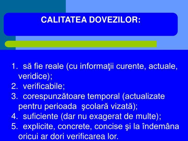 CALITATEA DOVEZILOR: