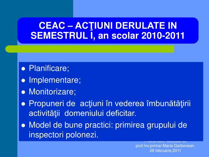 CEAC – ACŢIUNI DERULATE IN SEMESTRUL I, an scolar 2010-2011