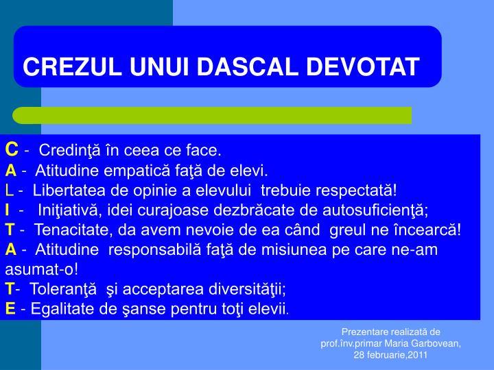 CREZUL UNUI DASCAL DEVOTAT
