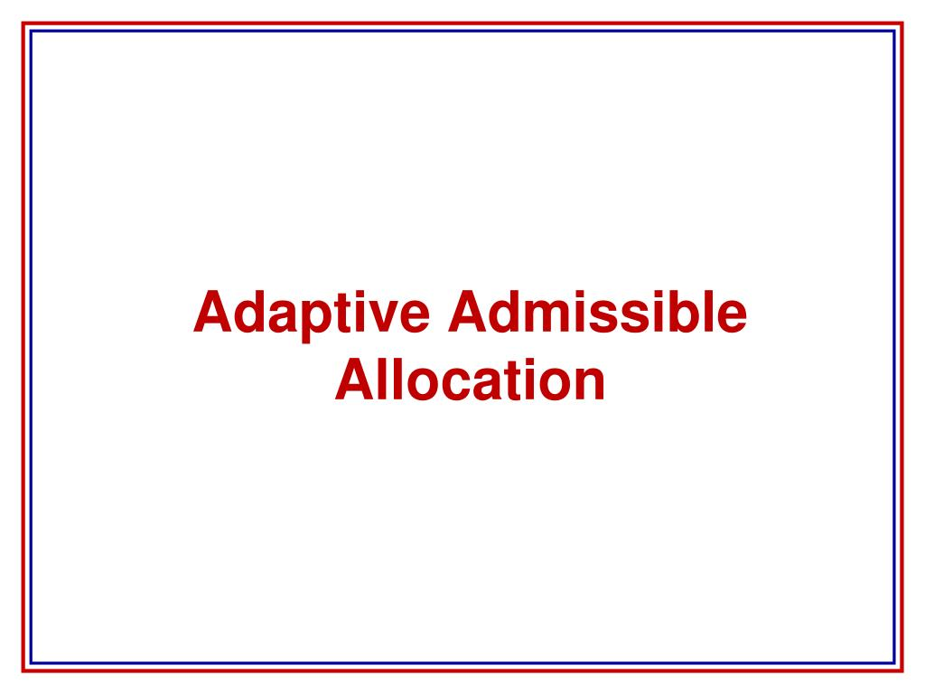 Adaptive Admissible Allocation
