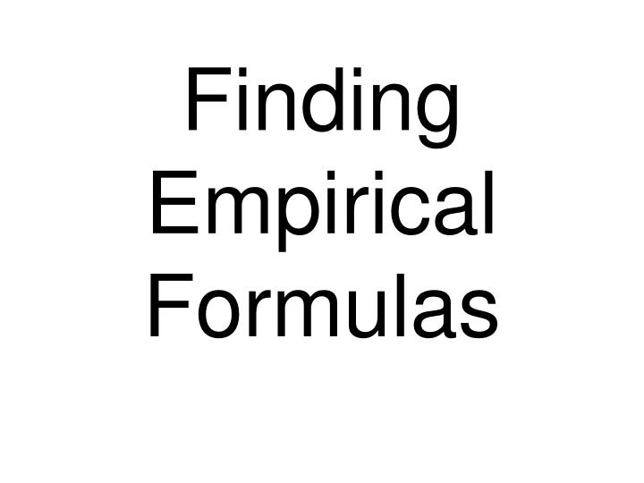 Finding Empirical Formulas