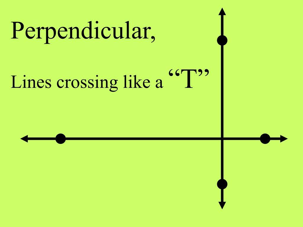 Perpendicular,