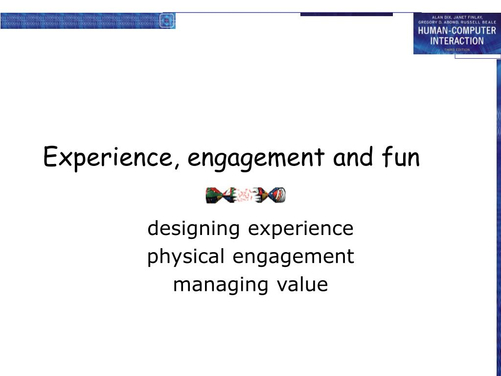 Experience, engagement and fun