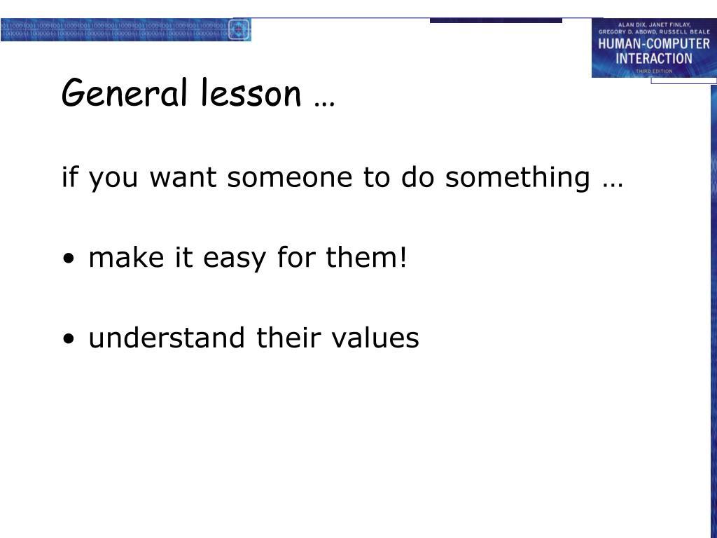 General lesson …