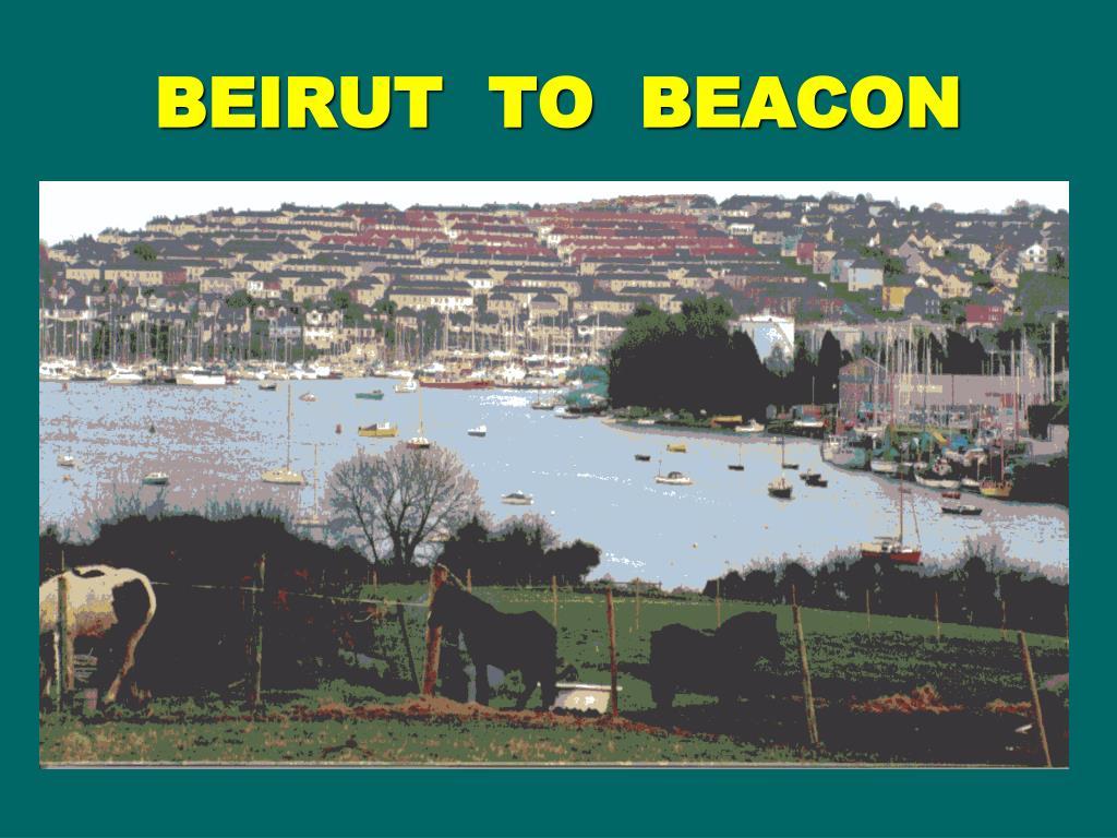 BEIRUT  TO  BEACON