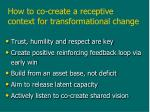 how to co create a receptive context for transformational change