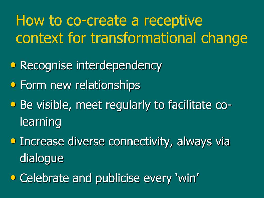 How to co-create a receptive context for transformational change
