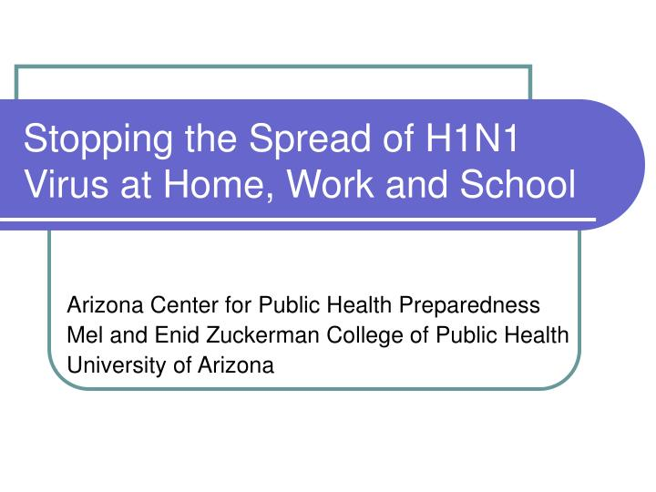 Stopping the spread of h1n1 virus at home work and school l.jpg