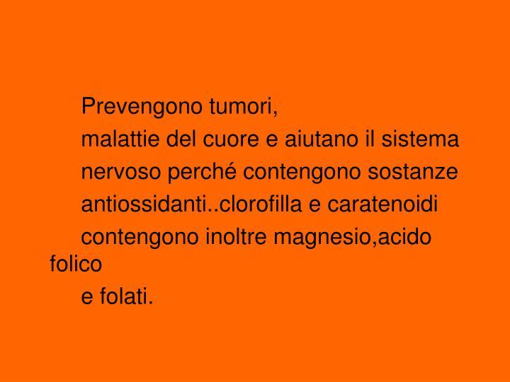 Prevengono tumori,