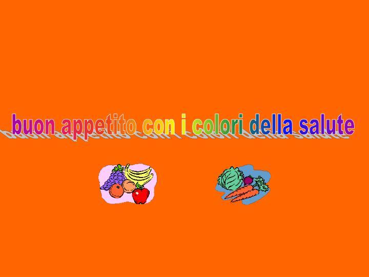 buon appetito con i colori della salute
