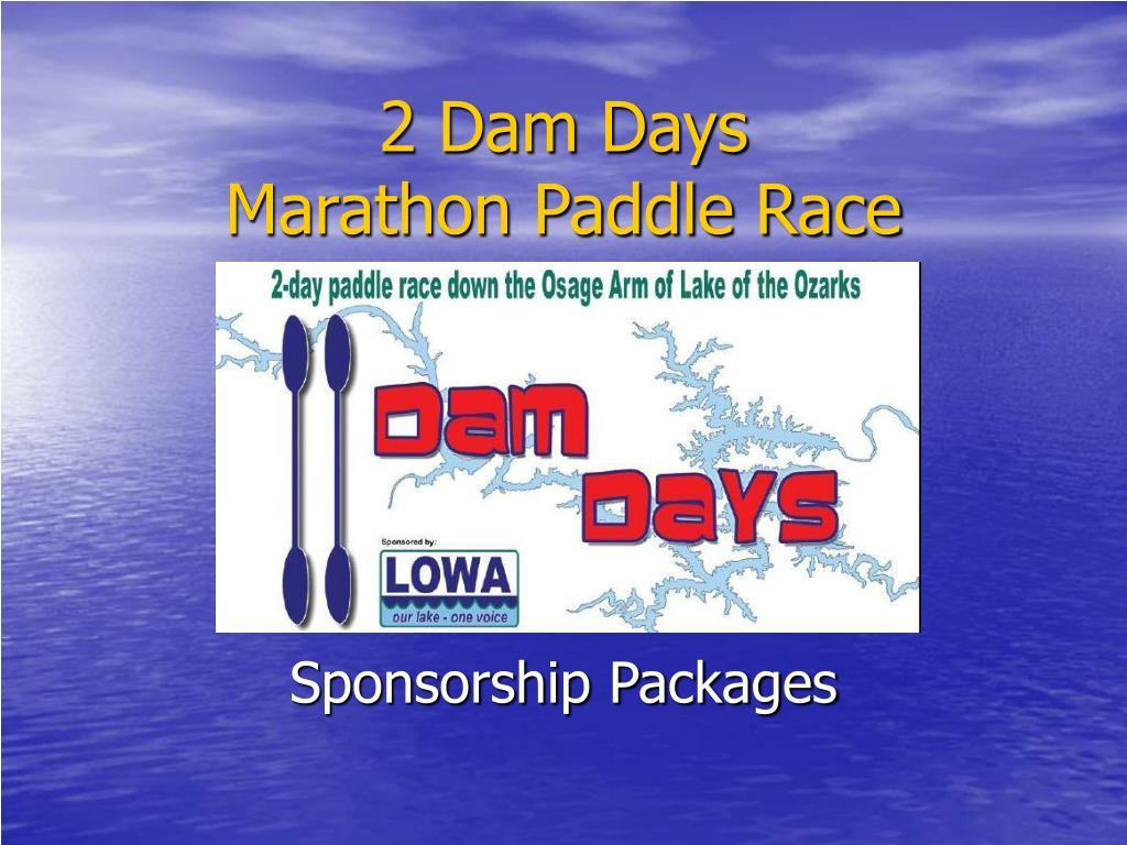 2 Dam Days