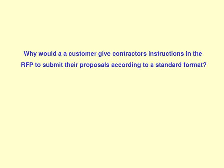 Why would a a customer give contractors instructions in the