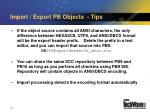 import export pb objects tips