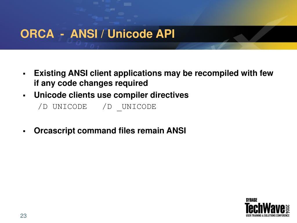 ORCA  -  ANSI / Unicode API