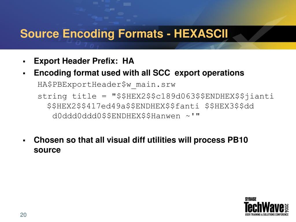 Source Encoding Formats - HEXASCII