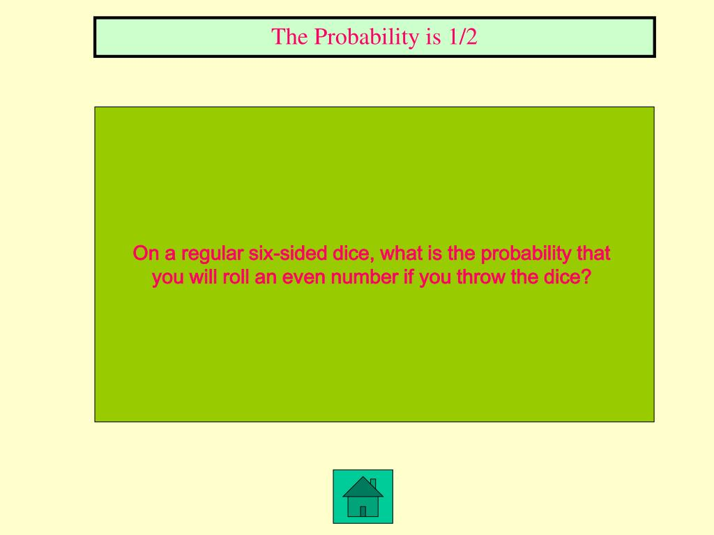 The Probability is 1/2