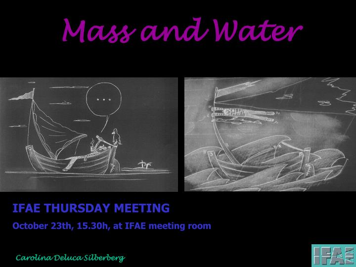 Mass and Water