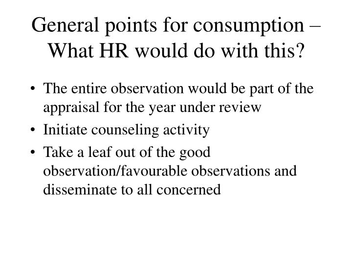General points for consumption – What HR would do with this?