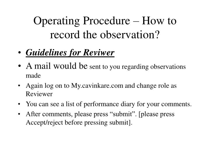 Operating Procedure – How to record the observation?