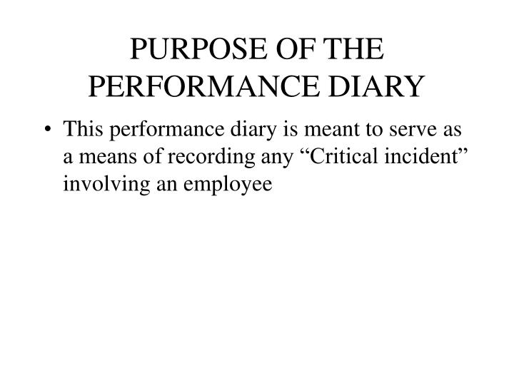 PURPOSE OF THE PERFORMANCE DIARY