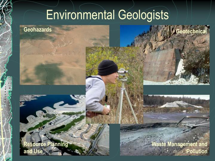 Environmental Geologists