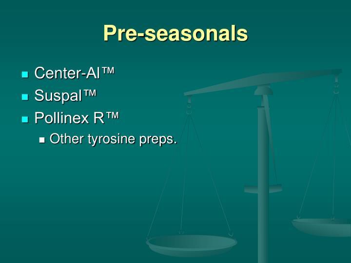 Pre-seasonals