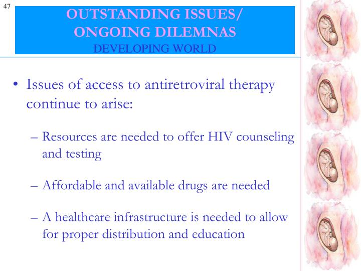 OUTSTANDING ISSUES/               ONGOING DILEMNAS