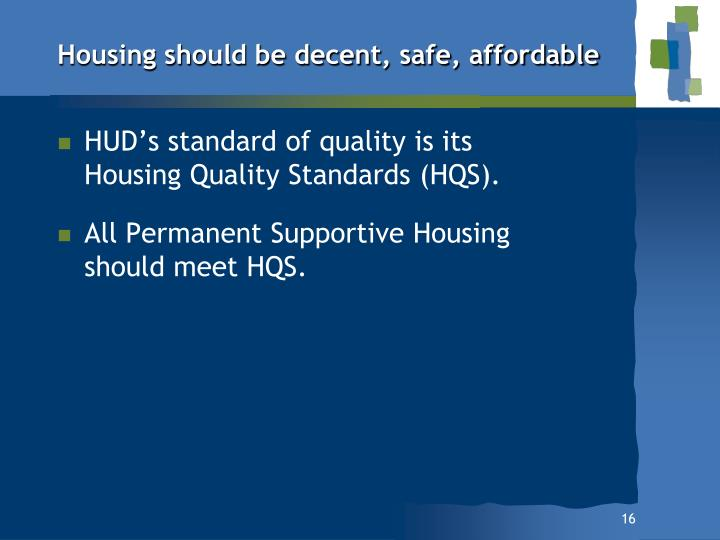 Housing should be decent, safe, affordable