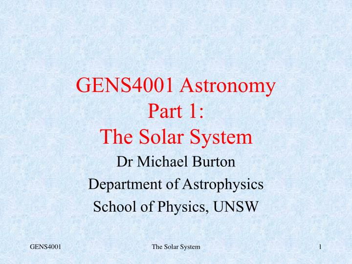 Gens4001 astronomy part 1 the solar system