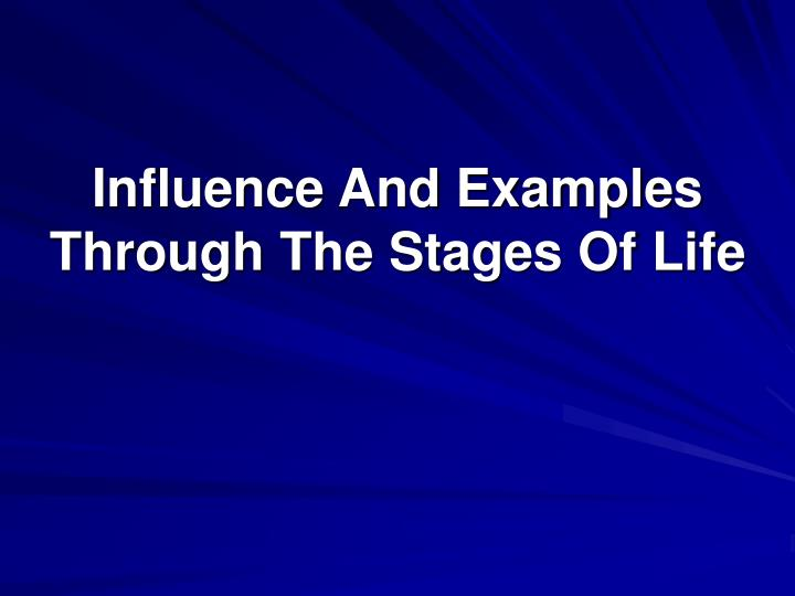 Influence and examples through the stages of life