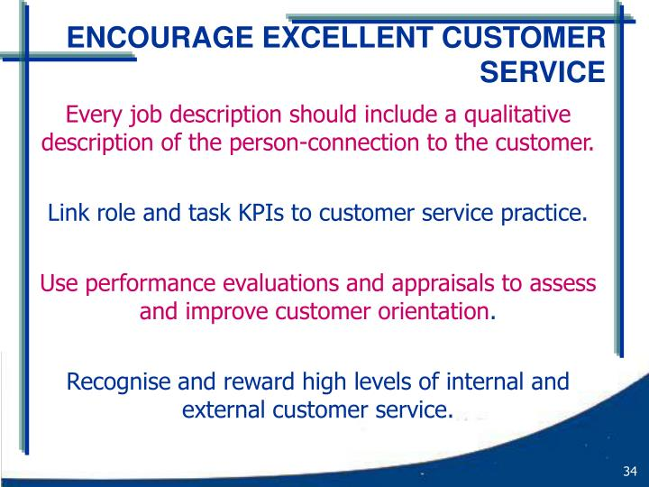 ENCOURAGE EXCELLENT CUSTOMER SERVICE