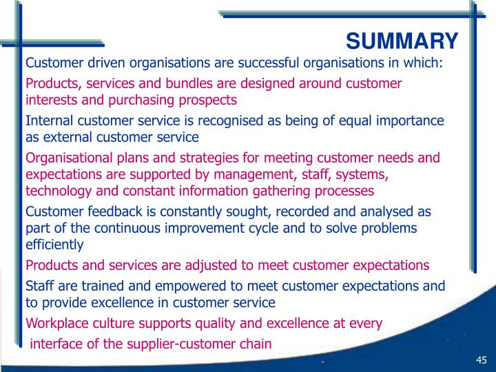 Customer driven organisations are successful organisations in which: